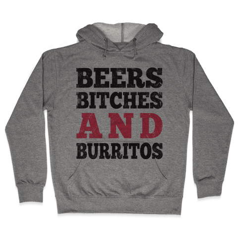 Beers Bitches And Burritos (Tank) Hooded Sweatshirt