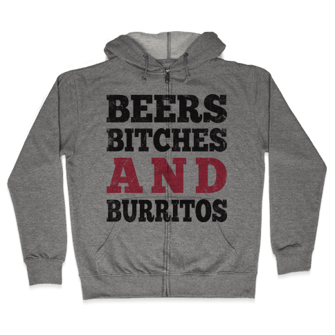 Beers Bitches And Burritos (Tank) Zip Hoodie