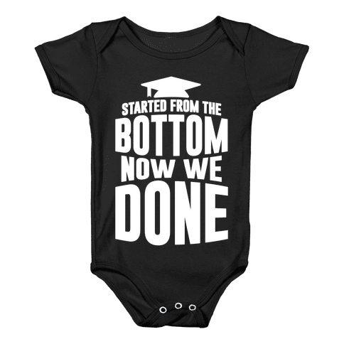 We Started From The Bottom Now We Done Baby Onesy