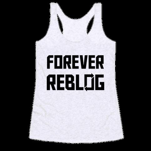Forever Reblog Racerback Tank Top