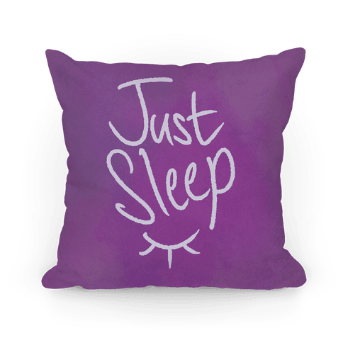 Just Sleep Pillow
