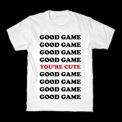 Good Game You're Cute Kids T-Shirt