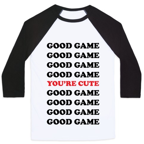 Good Game You're Cute Baseball Tee