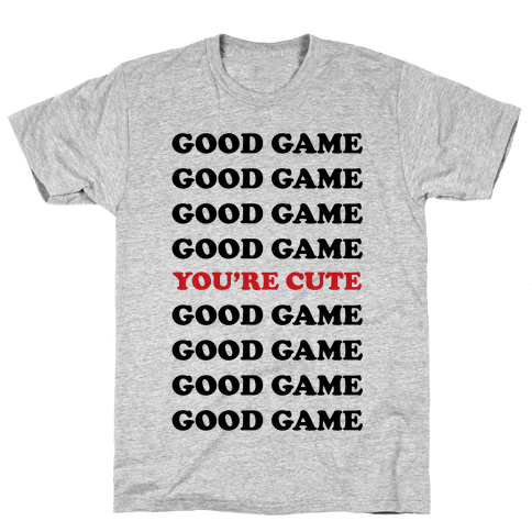 Good Game You're Cute Mens T-Shirt