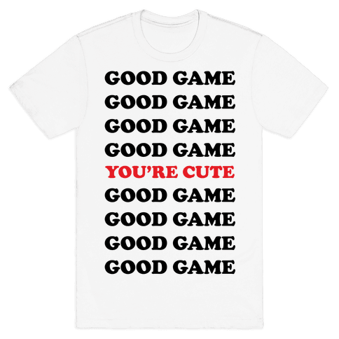 Good Game You're Cute Mens T-Shirt