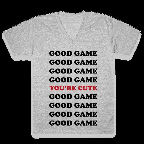 Good Game You're Cute V-Neck Tee Shirt