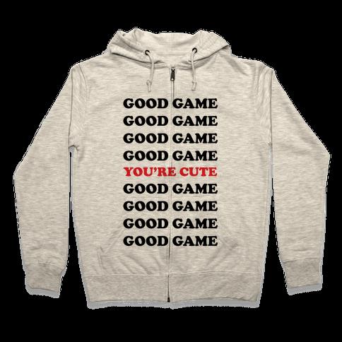 Good Game You're Cute Zip Hoodie