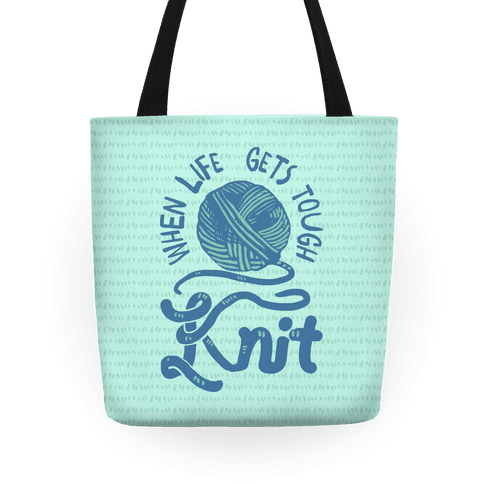 When Life Gets Tough Knit Tote