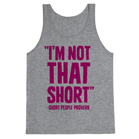 Short People Proverb Tank Top
