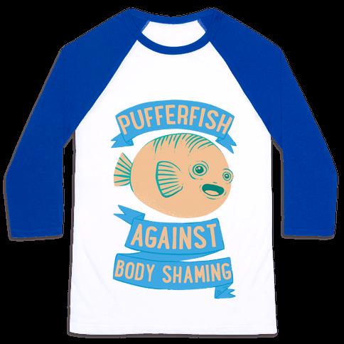 Pufferfish Against Body Shaming Baseball Tee