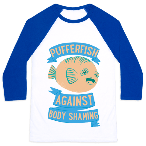 Pufferfish Against Body Shaming Baseball Tee