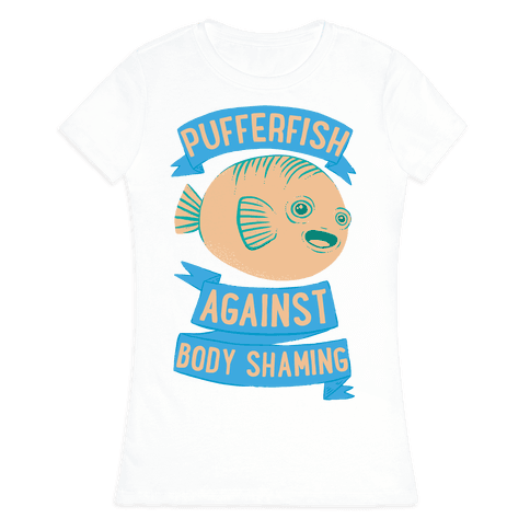 Pufferfish Against Body Shaming Womens T-Shirt
