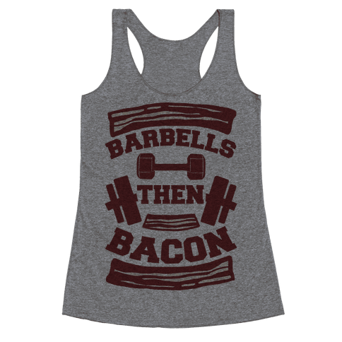 Barbells Then Bacon Racerback Tank Top