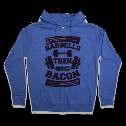 Barbells Then Bacon Zip Hoodie