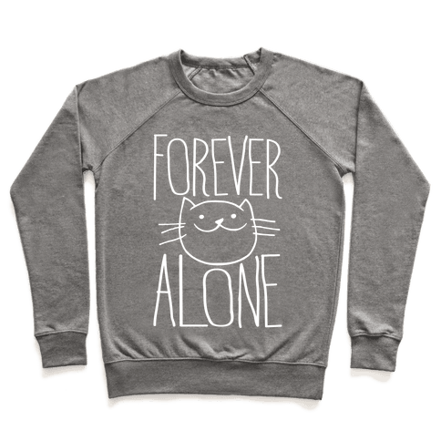 Forever Alone Pullover