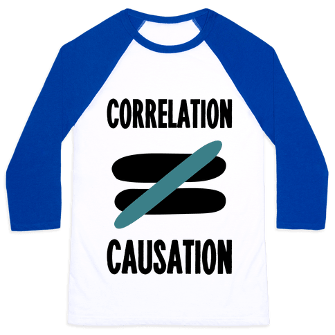 Correlation Does Not Equal Causation Baseball Tee