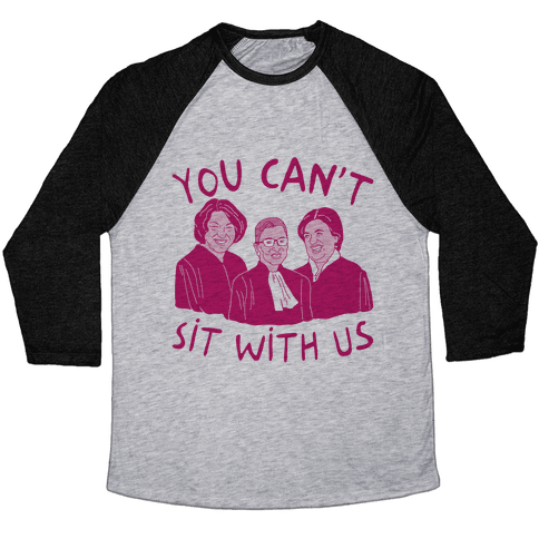 You Can't Sit With Us Baseball Tee