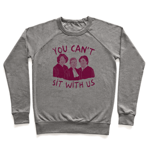 You Can't Sit With Us Pullover