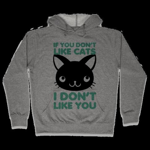 If You Don't Like Cats Hooded Sweatshirt