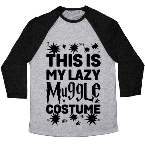 This is My Lazy Muggle Costume Baseball Tee