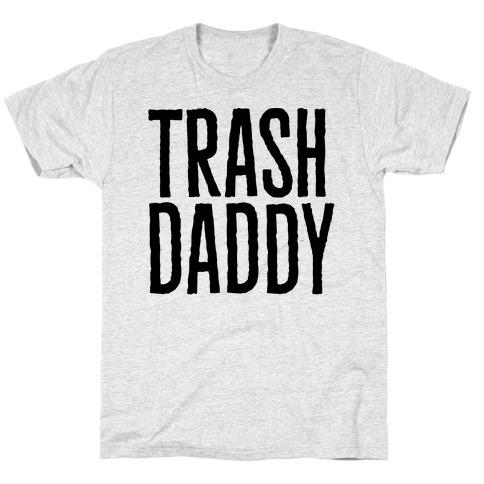 Trash Daddy T-Shirt