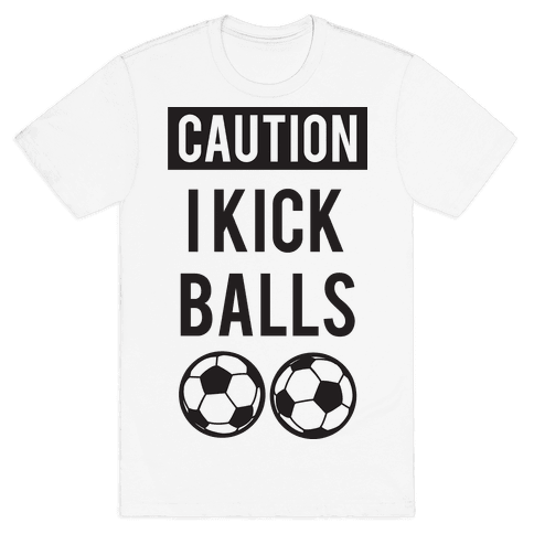 I Kick Balls Mens T-Shirt