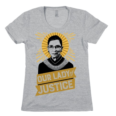 RBG: Our Lady Of Justice Womens T-Shirt