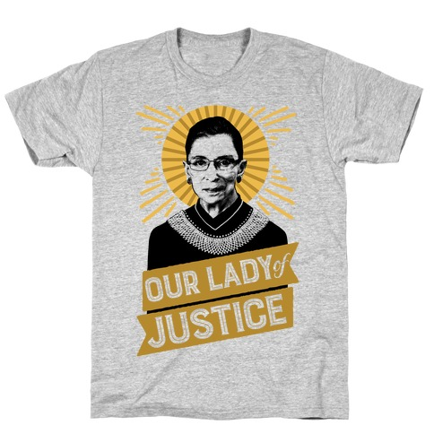 RBG: Our Lady Of Justice T-Shirt