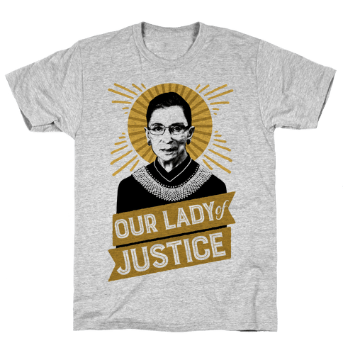 RBG: Our Lady Of Justice Mens/Unisex T-Shirt