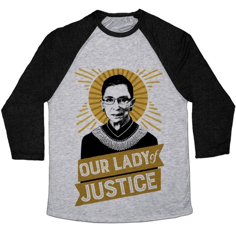 RBG: Our Lady Of Justice Baseball Tee