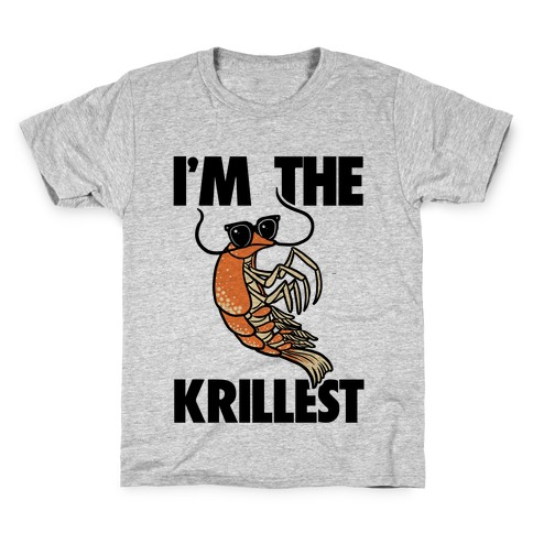 I'm the Krillest Kids T-Shirt