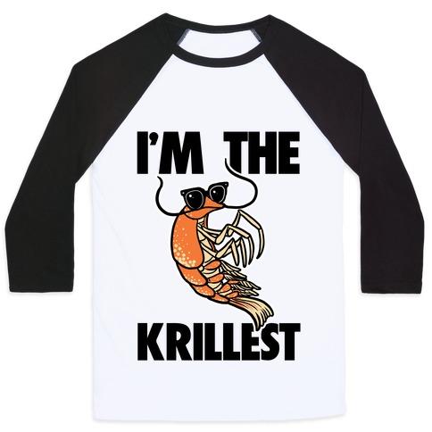 I'm the Krillest Baseball Tee