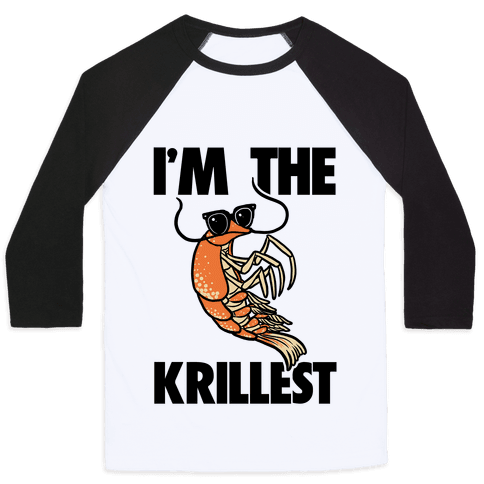 I'm the Krillest Baseball Tee