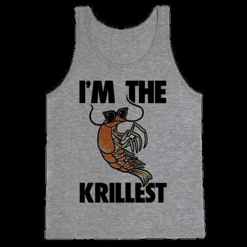 I'm the Krillest Tank Top