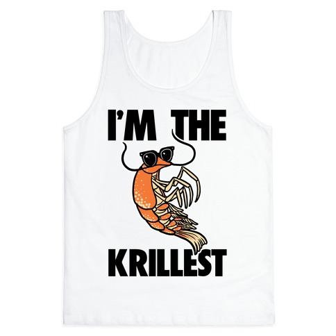I'm the Krillest Tank Top