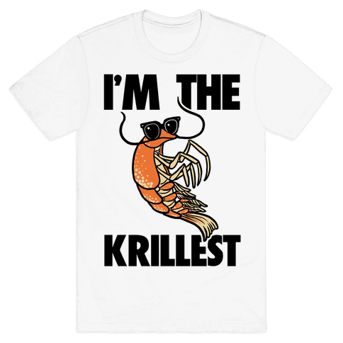 I'm the Krillest Mens T-Shirt