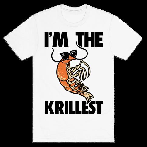 I'm the Krillest Mens T-Shirt