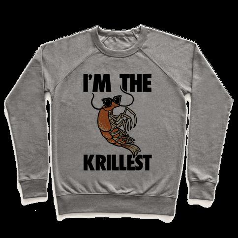 I'm the Krillest Pullover