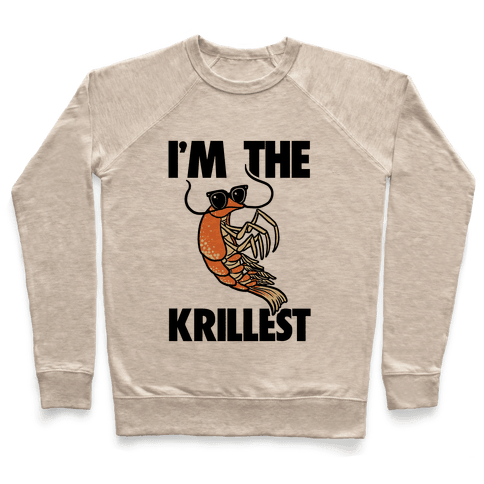 I'm the Krillest Pullover