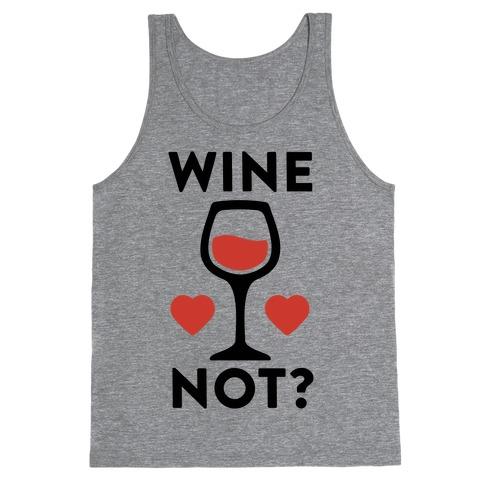 Wine Not? Tank Top
