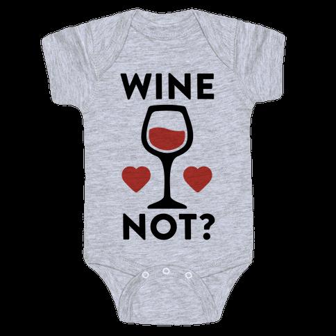 Wine Not? Baby Onesy