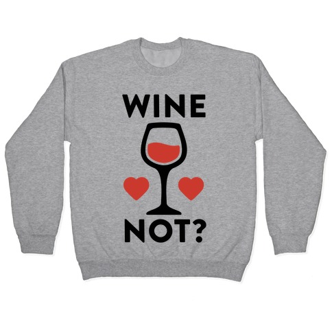 Wine Not? Pullover