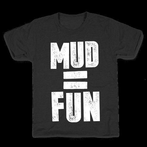 Mud = Fun Kids T-Shirt