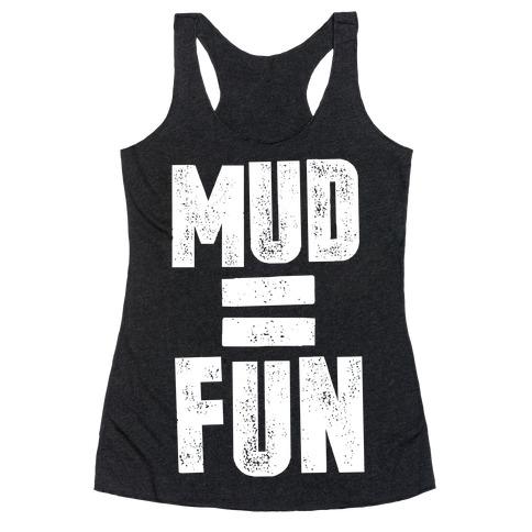 Mud = Fun Racerback Tank Top