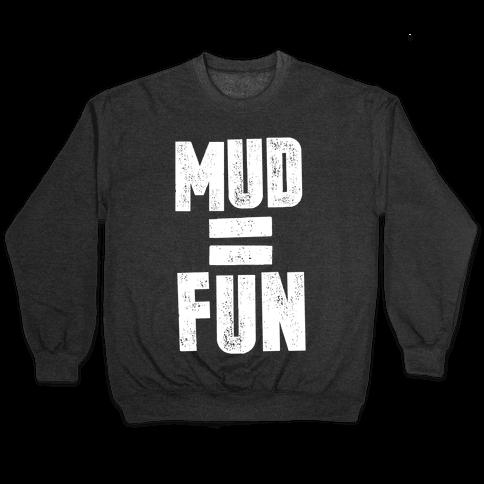 Mud = Fun Pullover
