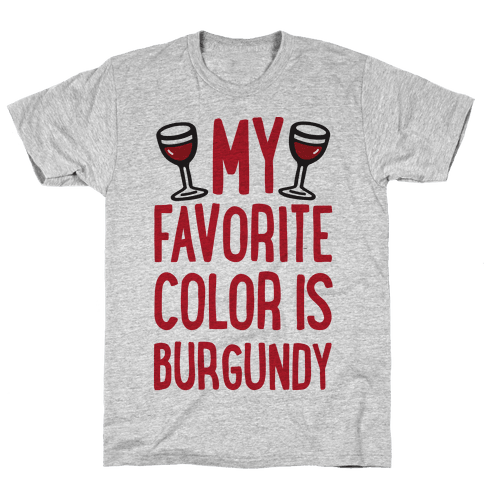 My Favorite Color Is Burgundy Mens T-Shirt