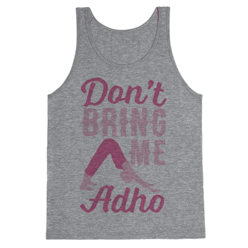 Don't Bring Me Adho Tank Top