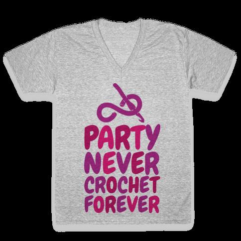 Party Never Crochet Forever V-Neck Tee Shirt