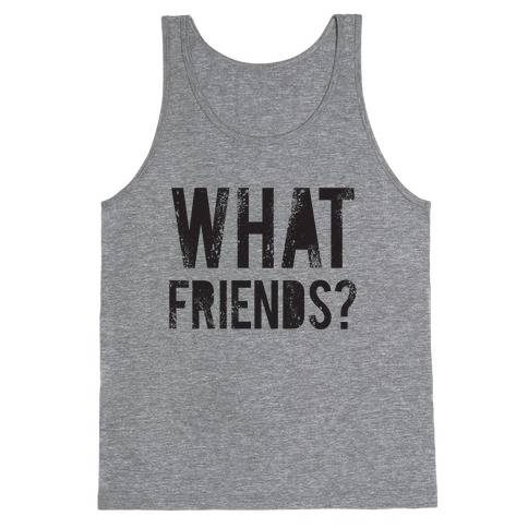 What Friends? Tank Top