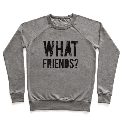 What Friends? Pullover